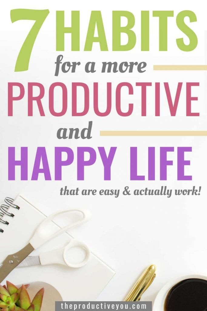 7 habits for a more productive and happy life