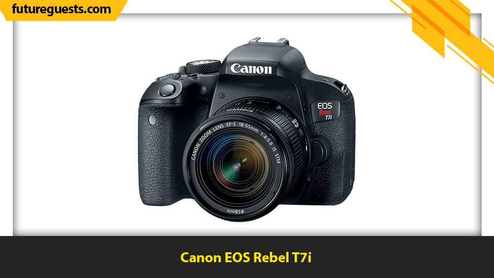 Best Cameras for Filmmaking on a Budget Canon EOS Rebel T7i