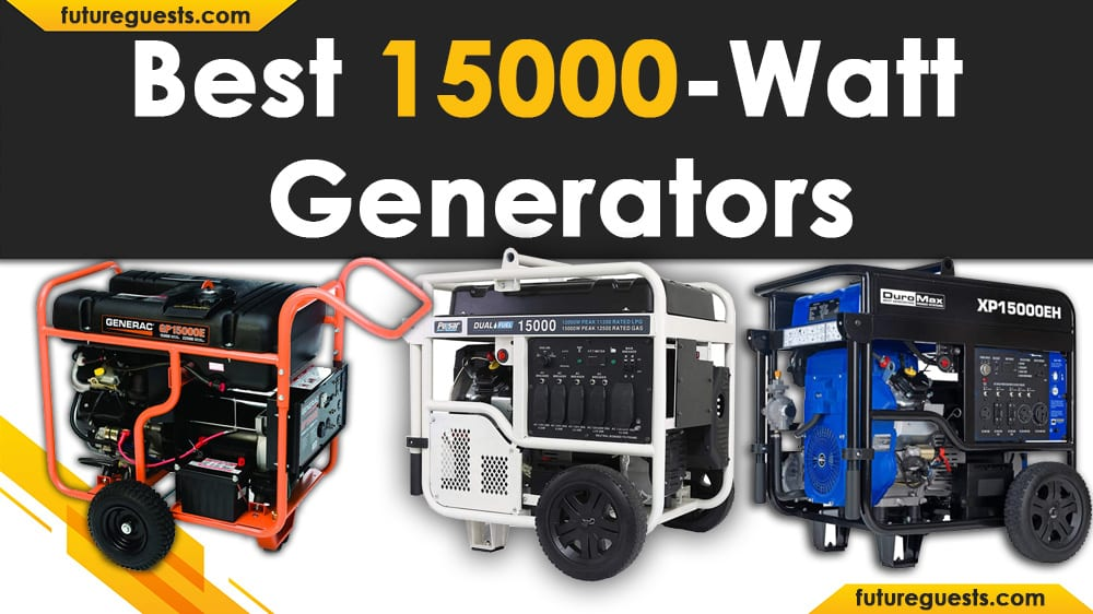 Best 15000-Watt Generator Reviewed (2020) | Buyers Guide