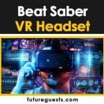 Best VR Headset for Beat Saber in 2020: Reviews & Buyers Guide