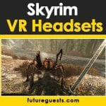 Best VR Headset for Skyrim VR (2020): Reviews & Buyers Guide