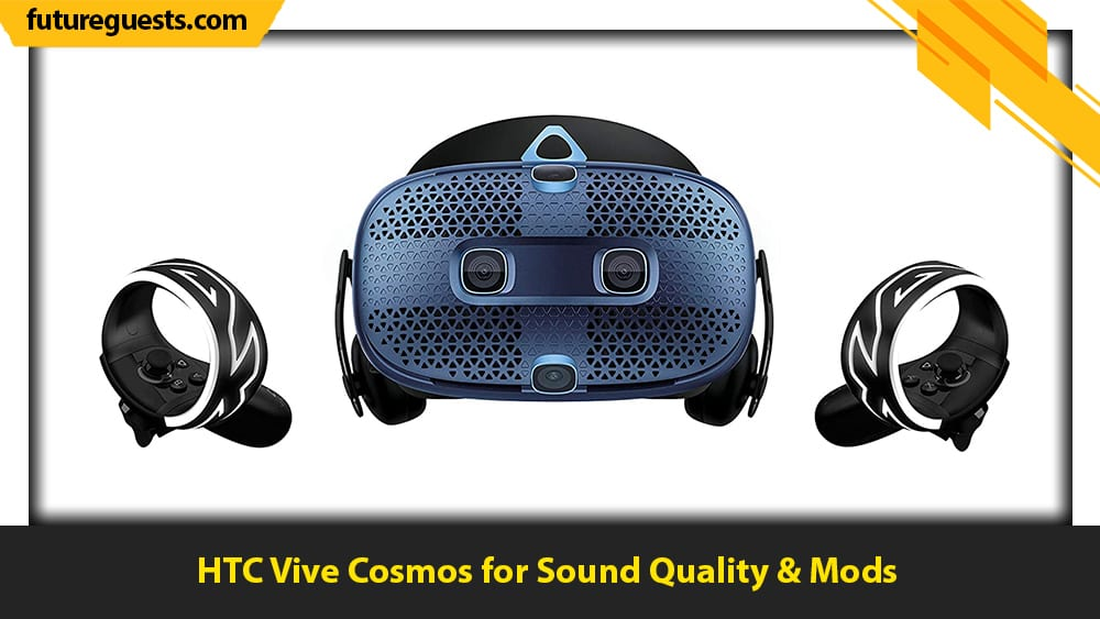 best x-plane 11 vr headset HTC Vive Cosmos for Sound Quality & Mods