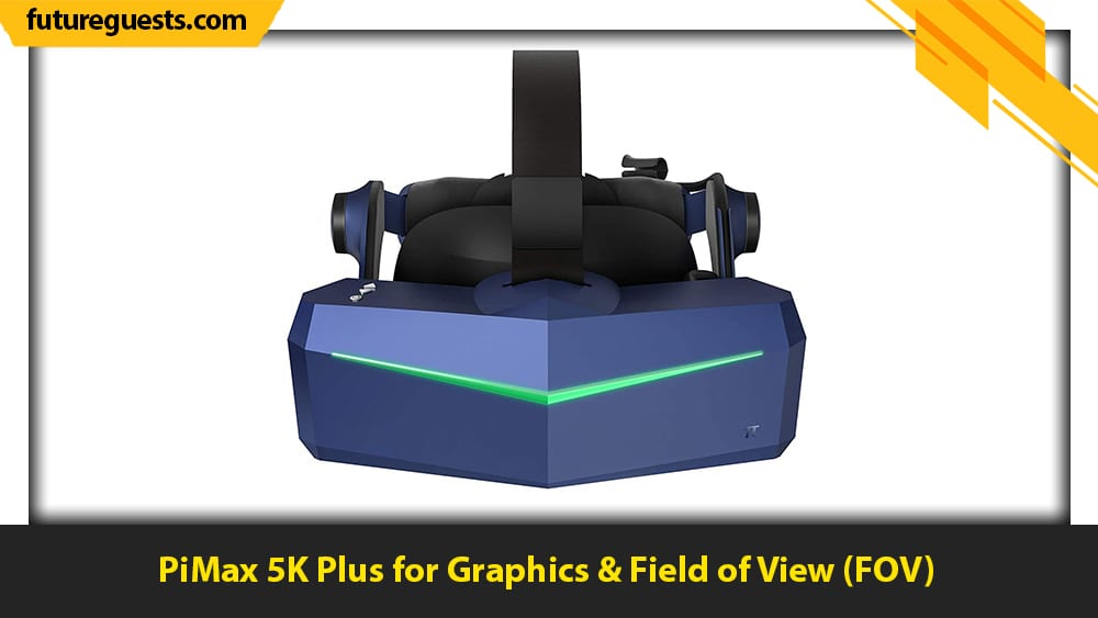 best x-plane 11 vr headset PiMax 5K Plus for Graphics & Field of View (FOV)