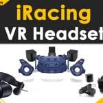 Best VR Headset for iRacing in 2020: Reviews & Buyers Guide