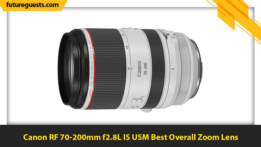 best canon eos r5 lenses Canon RF 70-200mm f2.8L IS USM