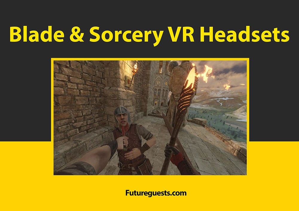 Best VR Headset for Blade and Sorcery VR