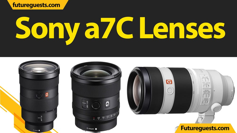 Best Lenses for Sony a7C