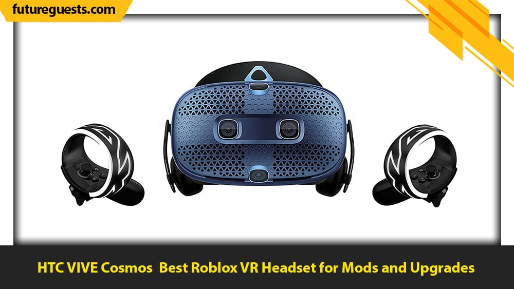 best roblox vr headset HTC VIVE Cosmos