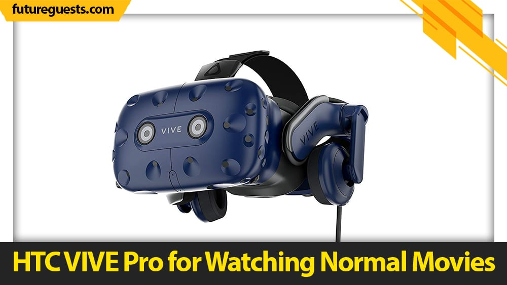 best vr headset for movies HTC VIVE Pro