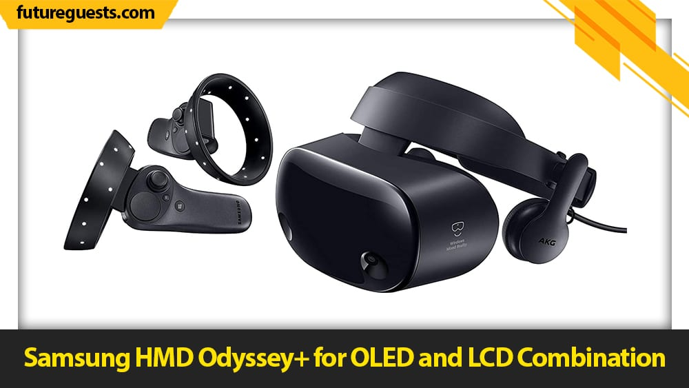 best vr headset for watching movies Samsung HMD Odyssey+ for OLED and LCD